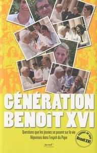 Jubilé (Editions du) - Génération Benoît XVI - Questions que les jeunes se posent sur la vie, Réponses dans l'esprit du Pape.