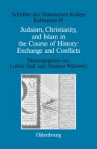 Judaism, Christianity, and Islam in the Course of History: Exchange and Conflicts - Exchange and Conflicts.