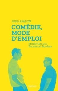 Judd Apatow et Emmanuel Burdeau - Comédie, mode d'emploi.