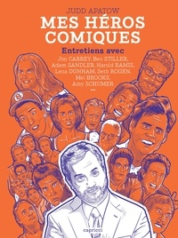 Judd Apatow - Mes héros comiques.