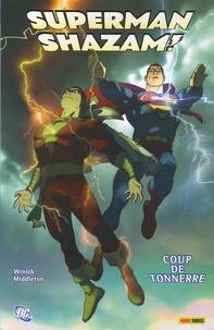 Judd Winick et Joshua Middleton - Superman Shazam ! Tome 1 : Coup de tonnerre.