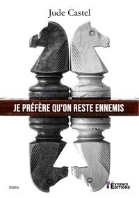 Jude Castel - Je préfère qu'on reste ennemis.