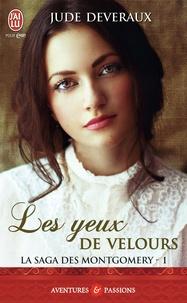 Jude Deveraux - La saga des Montgomery Tome 1 : Les yeux de velours.