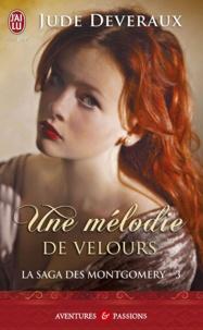 Jude Deveraux - La saga des Montgomery Tome 3 : Une mélodie de velours.