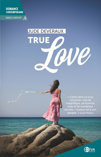 Jude Deveraux - Mariage à Nantucket Tome 1 : True love.