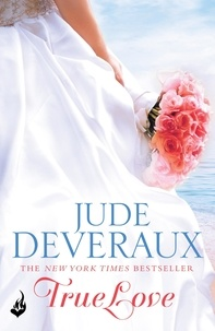 Jude Deveraux - True Love: Nantucket Brides Book 1 (A beautifully captivating summer read).