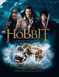 Jude Fisher - Le Hobbit, la désolation de Smaug - Le livre du film.