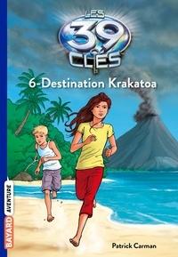 Jude Watson - Les 39 clés Saison 1 Tome 6 : Destination Krakatoa.