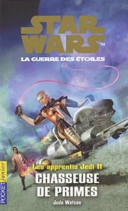 Jude Watson - Star Wars, Les apprentis Jedi Tome 11 : Chasseuse de primes.