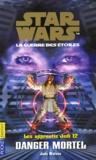 Jude Watson - Star Wars, Les apprentis Jedi Tome 12 : Danger mortel.