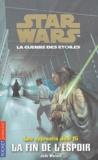 Jude Watson - Star Wars, Les apprentis Jedi Tome 15 : La fin de l'espoir.