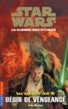 Jude Watson - Star Wars, Les apprentis Jedi Tome 16 : Désir de vengeance.