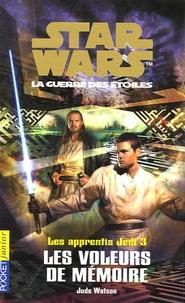 Jude Watson - Star Wars, Les apprentis Jedi Tome 3 : Les voleurs de mémoire.