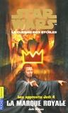 Jude Watson - Star Wars, Les apprentis Jedi Tome 4 : La marque royale.