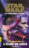 Jude Watson - Star Wars, Les apprentis Jedi Tome 6 : L'heure du choix.