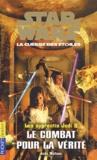 Jude Watson - Star Wars, Les apprentis Jedi Tome 9 : Le combat pour la vérité.
