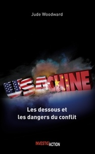 Jude Woodward - USA - Chine - Les dessous et les dangers du conflit.
