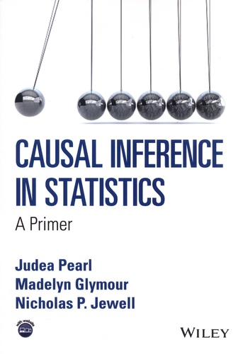 Judea Pearl et Madelyn Glymour - Causal Inference in Statistics - A Primer.