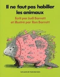 Judi Barrett et Ron Barrett - Il ne faut pas habiller les animaux.