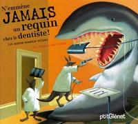 Judi Barrett et John Nickle - N'emmène jamais un requin chez le dentiste !.