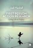Judi Marshall - First Person Action Research - Living Life as Inquiry.