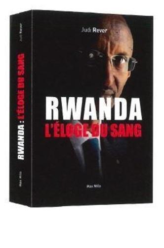 Rwanda, l'éloge du sang. Les crimes du Front patriotique rwandais
