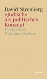 »Jüdisch« als politisches Konzept - Eine Kritik der Politischen Theologie.