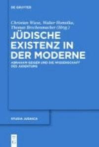 Jüdische Existenz in der Moderne - Abraham Geiger und die Wissenschaft des Judentums.