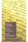Judit Kecskeméti - Fédéric Morel II : éditeur, traducteur et imprimeur.