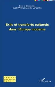 Judit Maar et Augustin Lefebvre - Exils et transferts culturels dans l'Europe moderne.