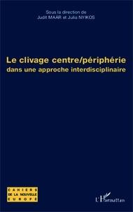 Judit Maar - Le clivage centre/périphérie - Dans une approche interdisciplinaire.