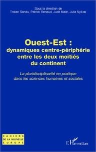 Judit Maar et Patrick Renaud - Ouest-Est : dynamiques centre-périphérie entre les deux moitiés du continent - La pluridisciplinarité en pratique dans les sciences humaines et sociales.