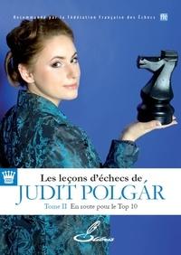 Les leçons déchecs de Judit Polgar - Tome 2, En route pour le top 10.pdf