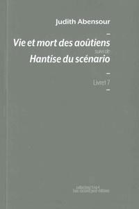 Judith Abensour - Vie et mort des aoûtiens - Suivi de Hantise du scénario.