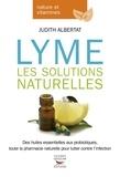 Judith Albertat - Lyme - Les solutions naturelles.
