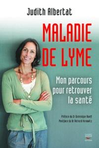 Judith Albertat - Maladie de Lyme - Mon parcours pour retrouver la santé.