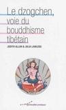 Judith Allan et Julia Lawless - Le dzogchen, voie du bouddhisme tibétain.