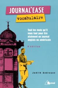 Judith Andreyev - Journal'ease vocabulaire - Tous les mots qu'il vous faut lire aisément un journal anglais ou américain.