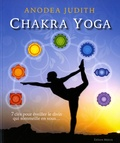 Judith Anodea - Chakra yoga.