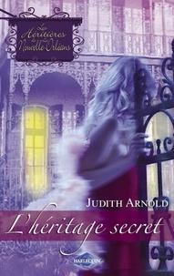 Judith Arnold - L'héritage secret (Saga Les Héritières de la Nouvelle-Orléans vol. 1).