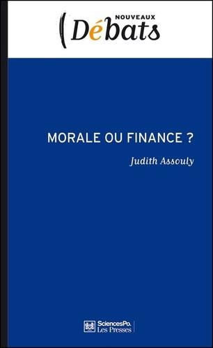 Judith Assouly - Morale ou finance ? - La déontologie dans les pratiques financières.