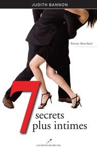 Judith Bannon - 7 secrets plus intimes.