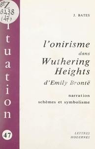Judith Bates - L'onirisme dans Wuthering Heights d'Émily Brontë - Narration, schèmes et symbolisme.