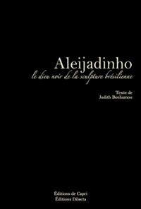 Judith Benhamou-Huet - Aleijadinho.