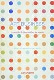 Judith Benhamou-Huet - Art business - Le marché de l'art ou l'art du marché.