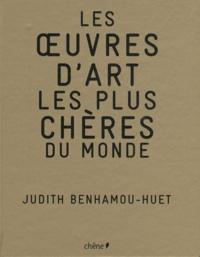 Judith Benhamou-Huet - Les oeuvres d'art les plus chères du monde.