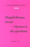 Judith Benhamou-Huet - Mapplethorpe, vivant : réponses à des questions.