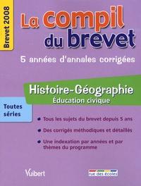 Judith Bertrand et Guillaume Dumont - Histoire-Géographie Education civique toutes séries - Brevet 2008.