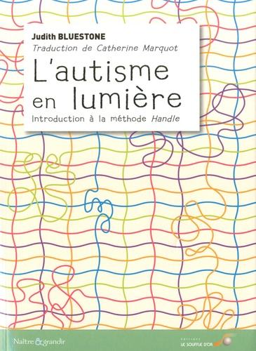 L'autisme en lumière. Introduction à la méthode Handle