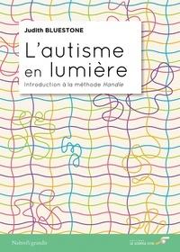 Judith Bluestone - L'autisme en lumière - Introduction à la méthode Handle.